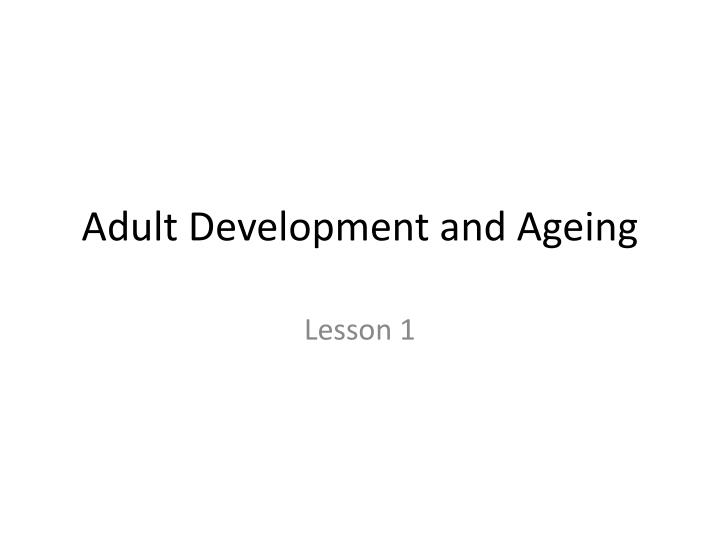 adult development and ageing n.