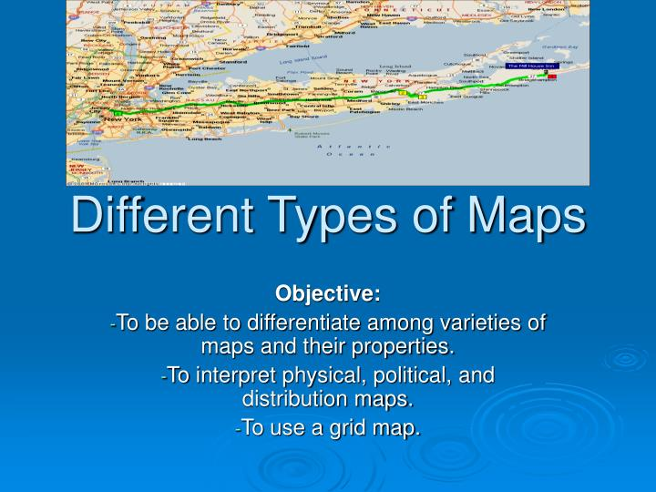 different-types-of-maps-n Different Types Of Maps Powerpoint on different maps of the world, different time zones powerpoint, physical political maps and powerpoint, different types of maps geography, types of map projections powerpoint, different types of world maps, lines of latitude and longitude powerpoint, different types of maps worksheets,