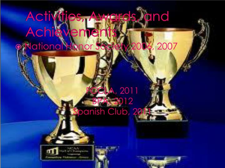 Activities, Awards, and Achievements