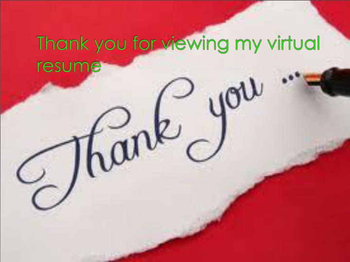 Thank you for viewing my virtual resume