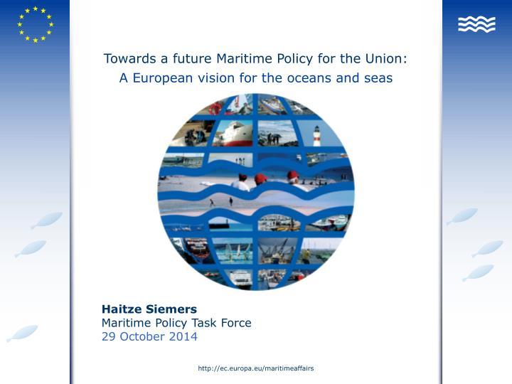 Towards a future maritime policy for the union