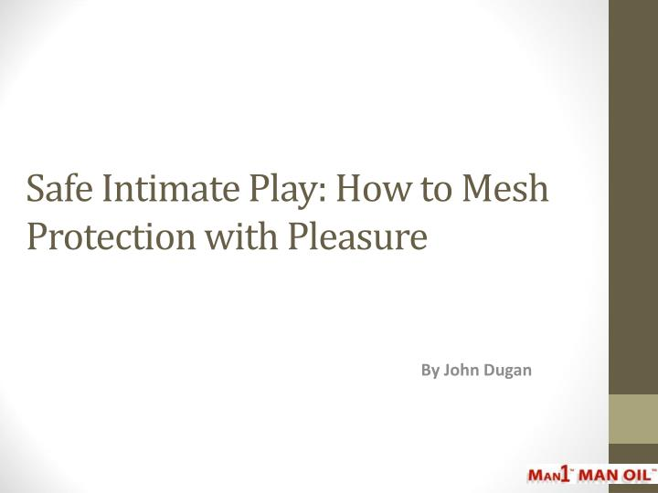 Safe intimate play how to mesh protection with pleasure