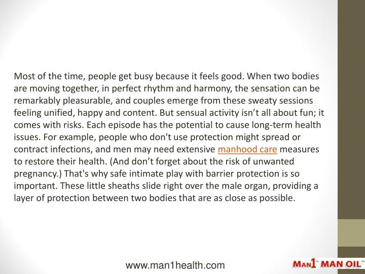 Most of the time, people get busy because it feels good. When two bodies are moving together, in per...