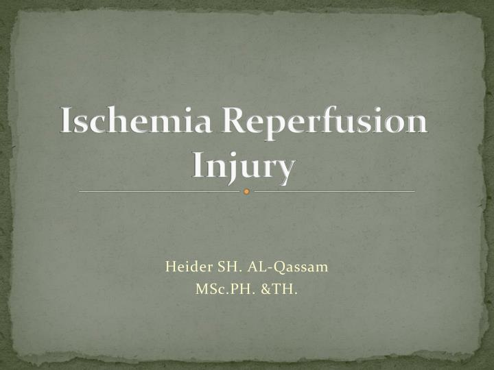 ischemia reperfusion injury n.