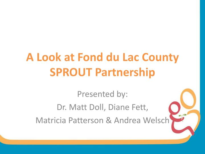 a look at fond du lac county sprout partnership n.
