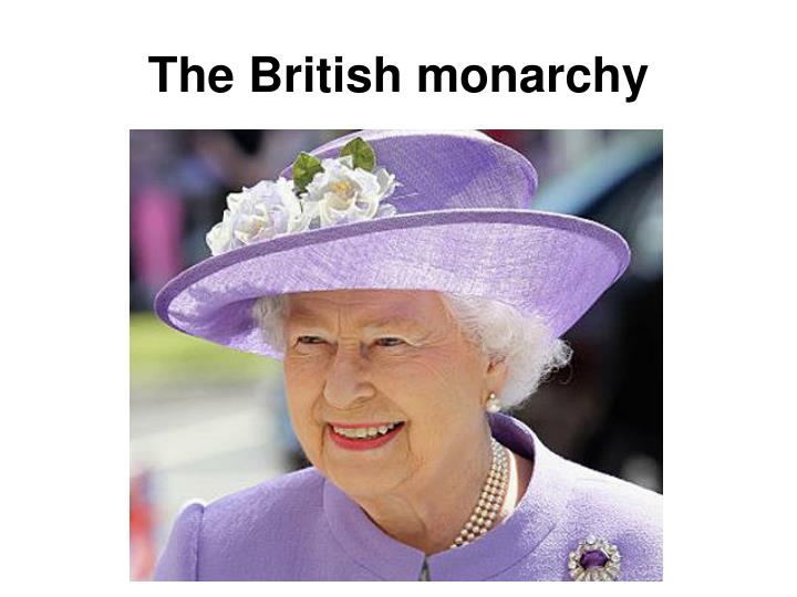 relevance of the british monarchy essay Absolute monarchy essay canada was a part of the british monarchy when it was still around and unfortunately is still william shakespeare's relevance today.