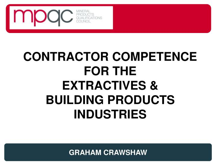contractor competence for the extractives building products industries n.