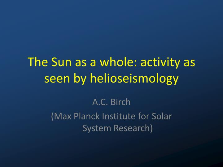 the sun as a whole activity as seen by helioseismology n.
