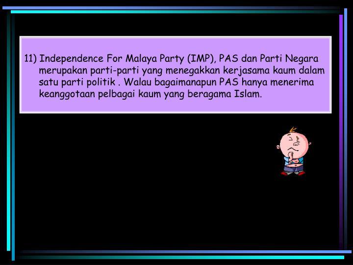 11) Independence For Malaya Party (IMP), PAS dan Parti Negara