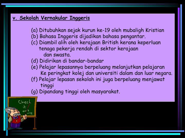 v. Sekolah Vernakular Inggeris