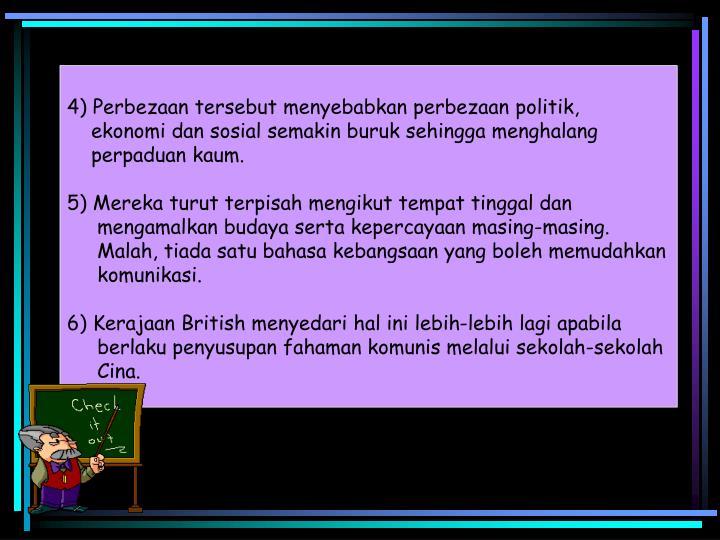 4) Perbezaan tersebut menyebabkan perbezaan politik,