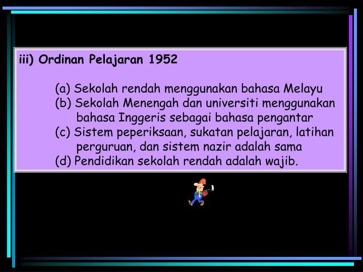 iii) Ordinan Pelajaran 1952