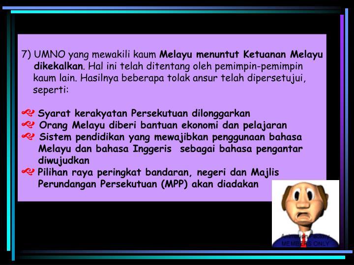 7) UMNO yang mewakili kaum