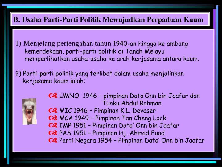 B. Usaha Parti-Parti Politik Mewujudkan Perpaduan Kaum