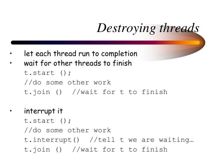 Destroying threads