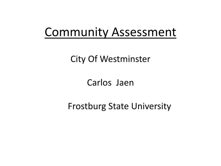 community assessment city of westminster carlos jaen frostburg state university n.