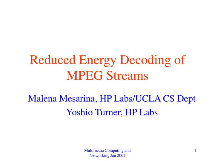 reduced energy decoding of mpeg streams n.