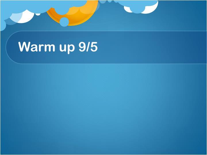 Warm up 9/5