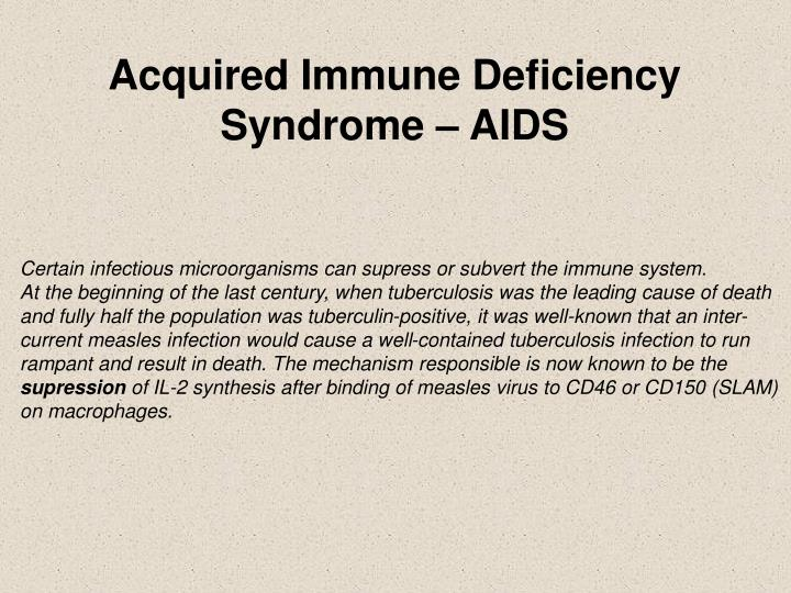 Acquired Immune Deficiency Syndrome – AIDS