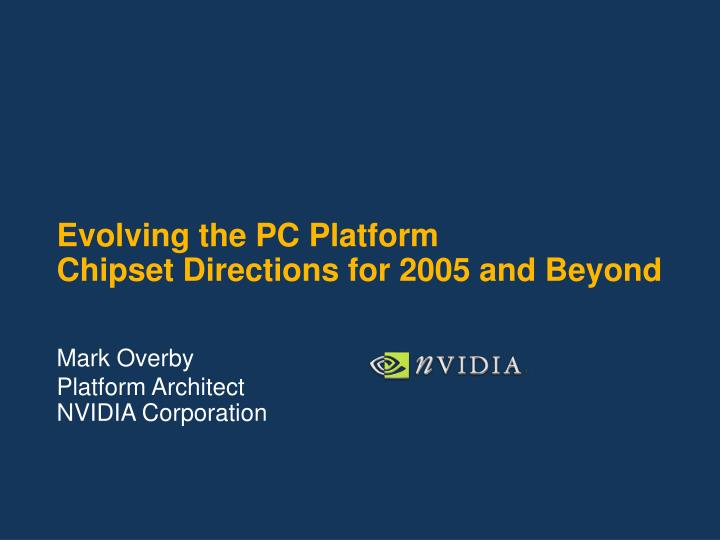 evolving the pc platform chipset directions for 2005 and beyond n.