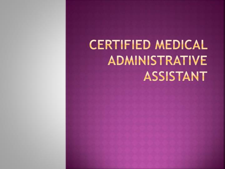 certified medical administrative assistant n.