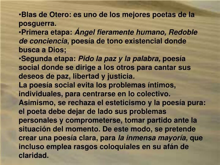 Blas de Otero: es uno de los mejores poetas de la posguerra.
