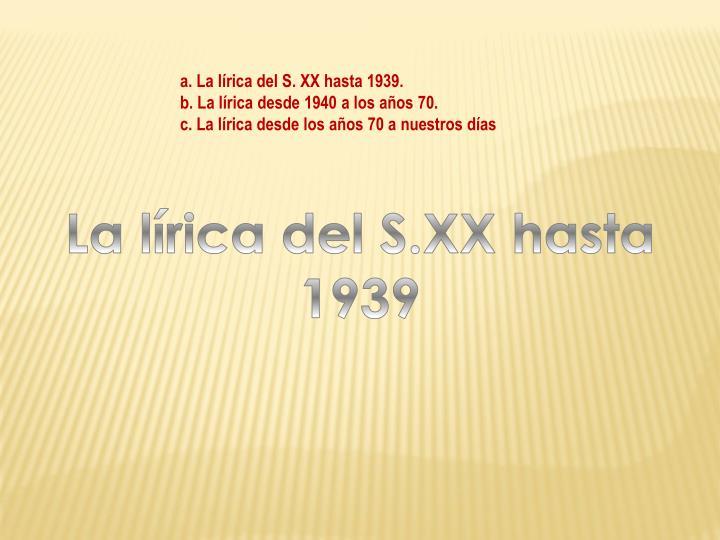 A. La lírica del S. XX hasta 1939.