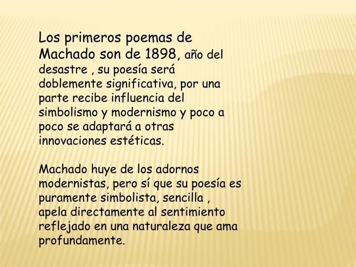 Los primeros poemas de Machado son de 1898,
