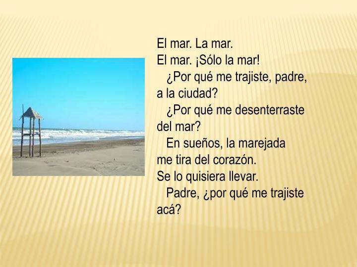 El mar. La mar.