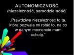 autonomiczno niezale no samodzielno