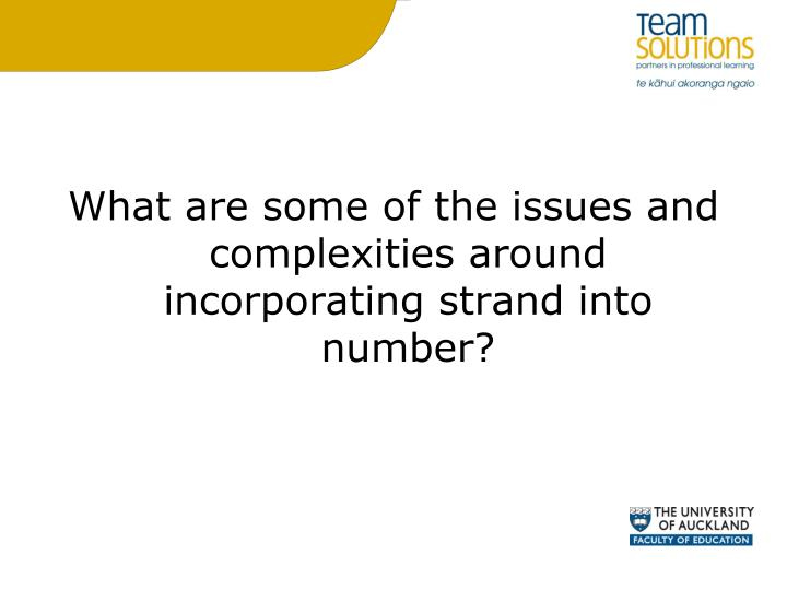What are some of the issues and complexities around incorporating strand into number?