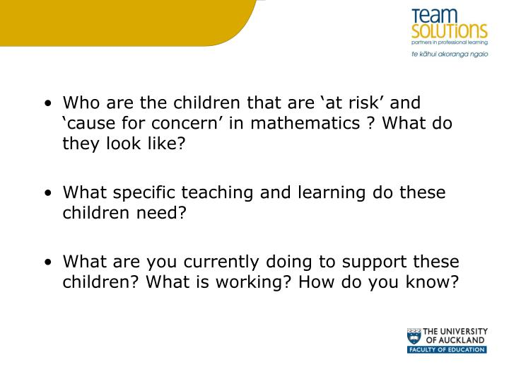 Who are the children that are 'at risk' and 'cause for concern' in mathematics ? What do they look like?