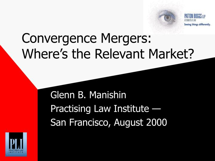 Convergence mergers where s the relevant market
