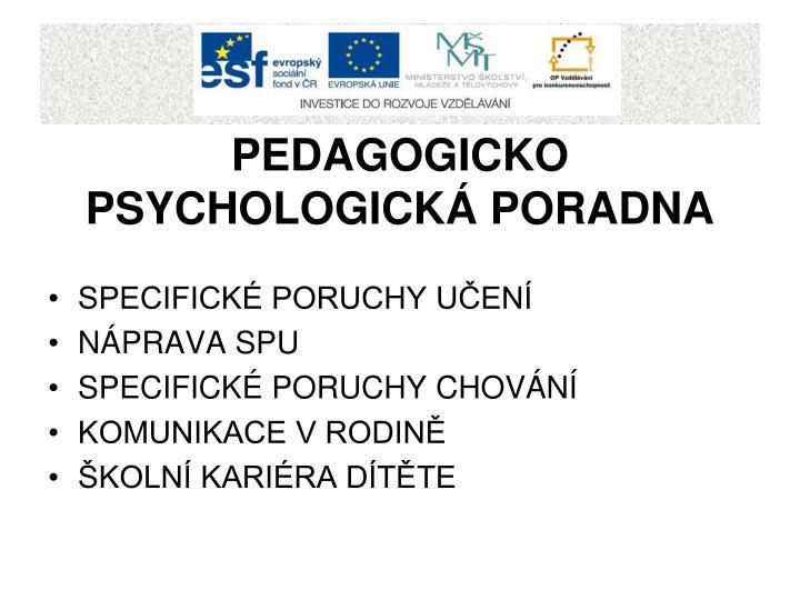 PEDAGOGICKO PSYCHOLOGICKÁ PORADNA
