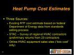 heat pump cost estimates
