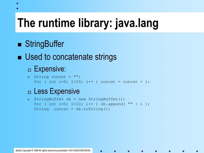 The runtime library: java.lang