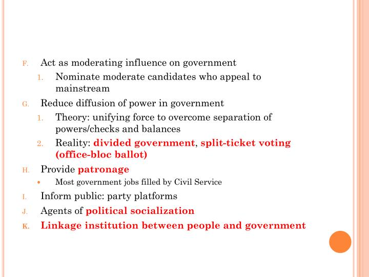 Act as moderating influence on government