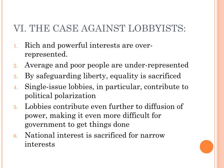VI. THE CASE AGAINST LOBBYISTS:
