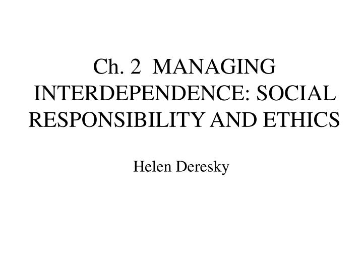 ch 2 managing interdependence social responsibility and ethics n.