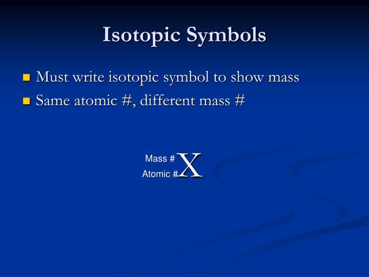 Isotopic Symbols