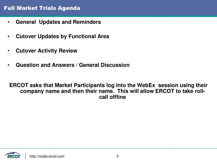 Full market trials agenda