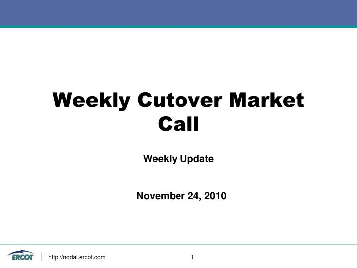 Weekly cutover market call