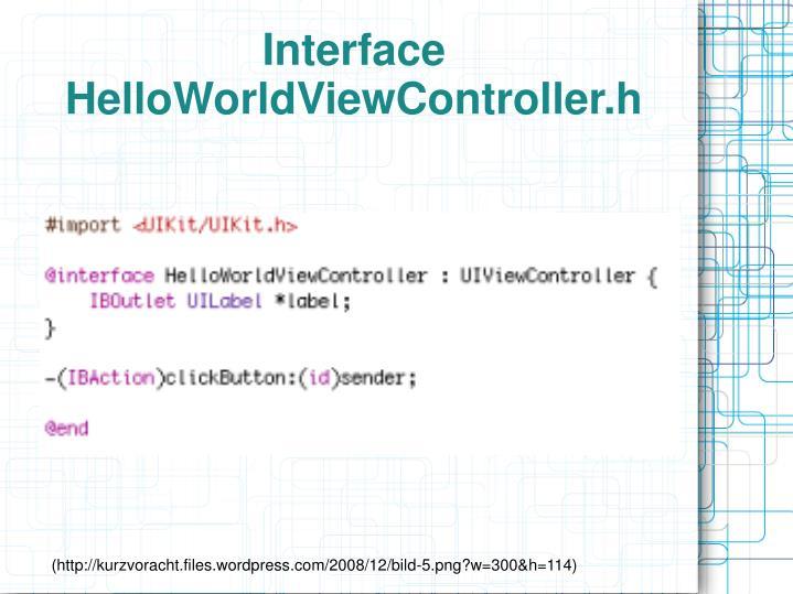 Interface HelloWorldViewController.h