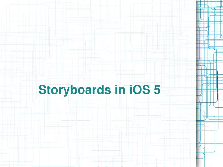 Storyboards in iOS 5