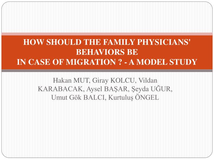 how should the family phys i c i ans behav i ors be in case of migration a model study n.