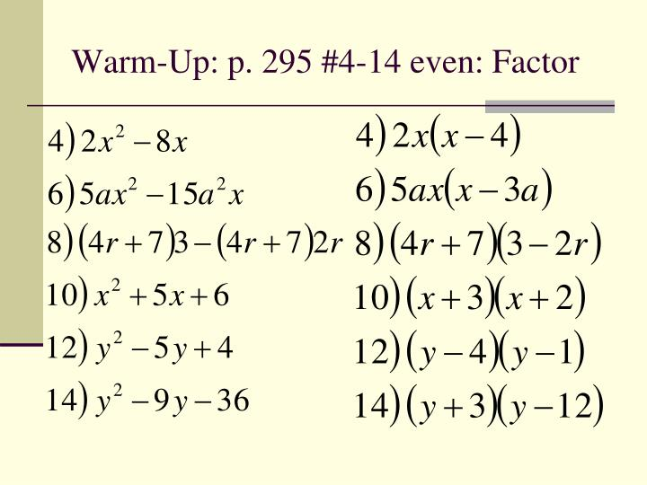 warm up p 295 4 14 even factor n.