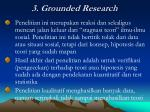 3 grounded research