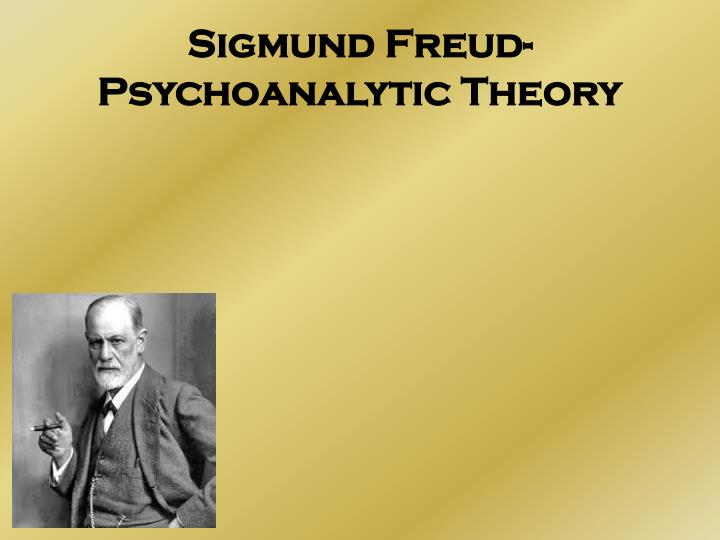 from Josiah psychoanalytic theory sigmund freud