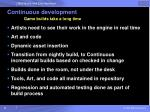 continuous development game builds take a long time