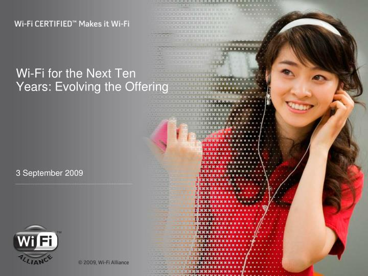 Wi fi for the next ten years evolving the offering